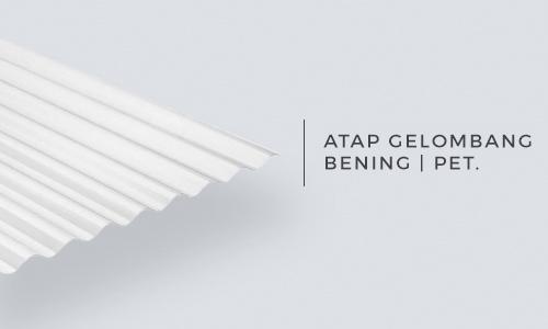 PET (Polyethene Terepthalate) - Atap Lembar Bening Inovasi Pengganti Kaca