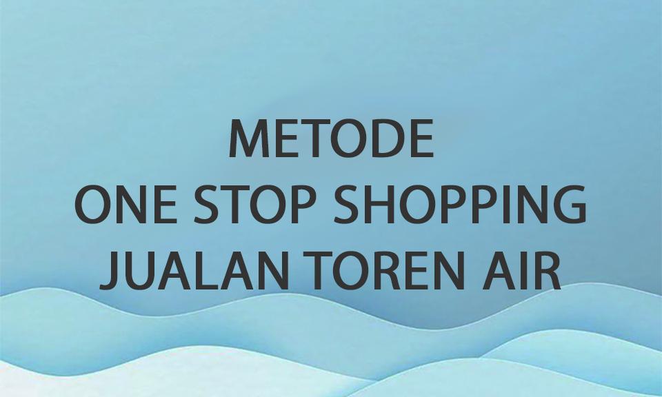 Metode One Stop Shopping - Semua Serba ada dalam 1 Toko Seolah terlihat seperti Supermarket Bangunan