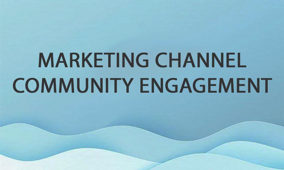 Tips menggunakan marketing channel Community Engagement untuk Sukseskan Usaha.