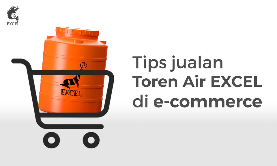 Tips Jual Toren Air Excel di E-Commerce Terkenal