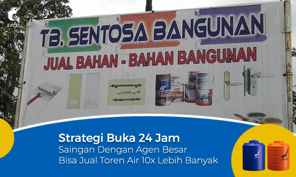 Strategi Buka 24 Jam, saingan dengan Agen Besar,  Bisa Jual Toren Air  10X Lebih Banyak
