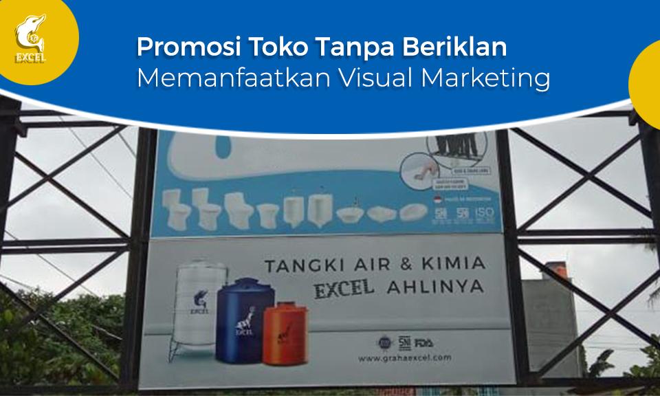 Promosi Toko Tanpa Beriklan, Hanya Memanfaatkan Theory Visual Marketing.
