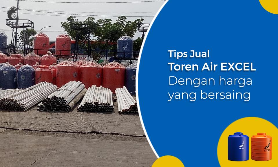 Tips Jual Toren Air EXCEL dengan Harga Toren Air yang Bersaing