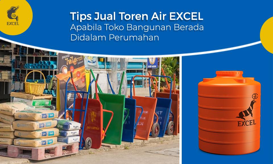 Tips Sukses Jual Toren Air EXCEL Dengan Posisi Letak Toko Bangunan di Dalam Perumahan